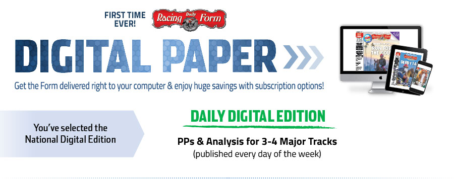 Digital Paper Subscriptions  Daily Racing Form